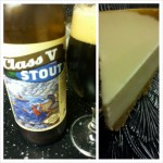 Class V Stout with Cheesecake